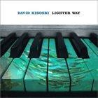 DAVID KIKOSKI Lighter Way album cover