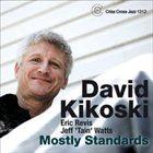 DAVID KIKOSKI Mostly Standards album cover