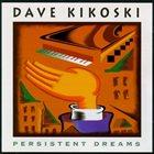 DAVID KIKOSKI Persistent Dreams album cover