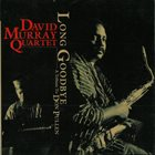 DAVID MURRAY David Murray Quartet ‎: Long Goodbye (A Tribute To Don Pullen) album cover