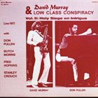 DAVID MURRAY David Murray & Low Class Conspiracy ‎: Vol. II -  Holy Siege On Intrigue (aka Flowers For Albert) album cover