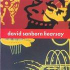DAVID SANBORN Hearsay album cover