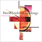 DAVID SANBORN Love Songs album cover
