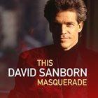 DAVID SANBORN This Masquerade album cover