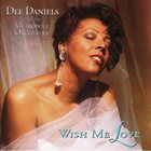 DEE DANIELS Wish Me Love album cover