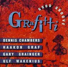 DENNIS CHAMBERS Grafitti : Good Groove album cover