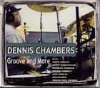 DENNIS CHAMBERS Groove and More album cover