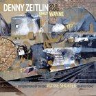 DENNY ZEITLIN Early Wayne - Explorations of Classic Wayne Shorter Compositions album cover
