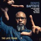 DENYS BAPTISTE The Late Trane album cover