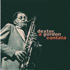 DEXTER GORDON A Gordon Cantata album cover