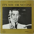 DEXTER GORDON It's You Or No One album cover