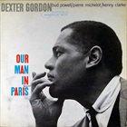 DEXTER GORDON Our Man in Paris album cover
