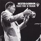 DEXTER GORDON Take the 'A' Train album cover