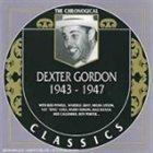 DEXTER GORDON The Chronological Classics: Dexter Gordon 1943-1947 album cover