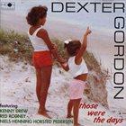 DEXTER GORDON Those Were The Days album cover