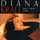 DIANA KRALL Only Trust Your Heart album cover