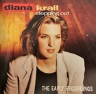 DIANA KRALL Stepping Out, The Early Recording album cover