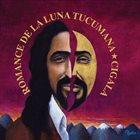 DIEGO EL CIGALA Romance De La Luna Tucumana album cover