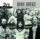 DIXIE DREGS 20th Century Masters: The Millennium Collection: The Best of Dixie Dregs album cover