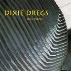 DIXIE DREGS Full Circle album cover