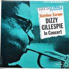 DIZZY GILLESPIE Dateline: Europe Dizzy Gillespie In Concert album cover