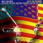 DIZZY GILLESPIE Dizzy for President album cover