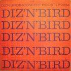 DIZZY GILLESPIE Dizzy Gillespie & Charlie Parker : Diz 'N' Bird In Concert album cover