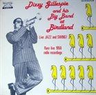 DIZZY GILLESPIE Dizzy Gillespie And His Big Band At Birdland : Rare Live 1956 Radio Recordings album cover