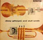 DIZZY GILLESPIE Dizzy Gillespie And Stuff Smith album cover