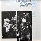 DIZZY GILLESPIE Dizzy Gillespie Meets The Phil Woods Quintet album cover