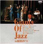 DIZZY GILLESPIE Dizzy Gillespie, Sonny Stitt, Kai Winding, Thelonious Monk, Al McKibbon, Art Blakey : Giants Of Jazz In Berlin '71 album cover