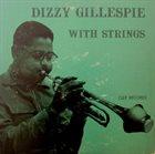 DIZZY GILLESPIE Dizzy Gillespie With Strings album cover