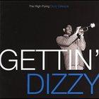 DIZZY GILLESPIE Gettin' Dizzy: The High Flying Dizzy Gillespie album cover