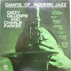 DIZZY GILLESPIE Giants Of Modern Jazz (with Charlie Parker) album cover
