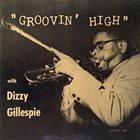 DIZZY GILLESPIE Groovin' High (aka Dizzy Atmosphere aka The Great Dizzy Gillespie) album cover