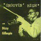 DIZZY GILLESPIE Groovin' High album cover