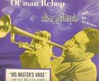 DIZZY GILLESPIE Ol' Man Rebop album cover