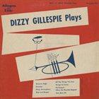 DIZZY GILLESPIE Plays album cover