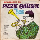 DIZZY GILLESPIE Spotlight On Dizzie Gillespie And Chuck Lewis album cover