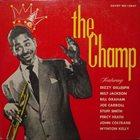 DIZZY GILLESPIE The Champ (aka The Dizzy Gillespie Story - Volume Two) album cover
