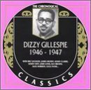 DIZZY GILLESPIE The Chronological Classics: Dizzy Gillespie 1946-1947 album cover