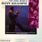 DIZZY GILLESPIE The Cool World (Original Score) album cover