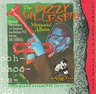 DIZZY GILLESPIE The Dizzy Gillespie Memorial Album: Ooh-Shoo-Be-Doo album cover