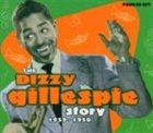 DIZZY GILLESPIE The Dizzy Gillespie Story album cover