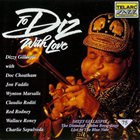 DIZZY GILLESPIE To Diz, With Love (Live At The Blue Note) album cover