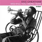DOC CHEATHAM Wishing You Were Here album cover