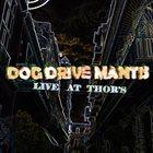 DOG DRIVE MANTIS Live at Thor's album cover