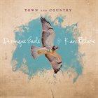 DOMINIQUE EADE Dominique Eade & Ran Blake :Town and Country album cover