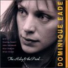 DOMINIQUE EADE The Ruby and the Pearl album cover