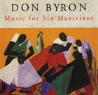 DON BYRON Music For Six Musicians album cover